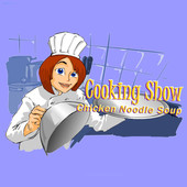 Cooking Show: Chicken Noodle Soup