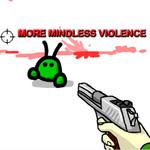 More Mindless Violence