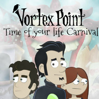 Vortex Point: Time Of Your Life Carnival