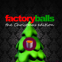 Factory Balls: Christmas Edition
