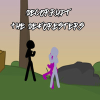 Decorrupt The Deforesters