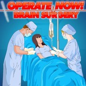Operate Now! Brain Surgery