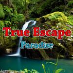 True Escape Paradise