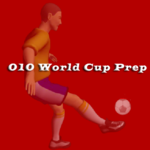 010 World Cup Prep