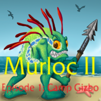 Murloc 2 Episode 1: Camp Gizbo